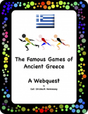 The FAMOUS Games of Ancient Greece:(The Olympics: A Webquest)