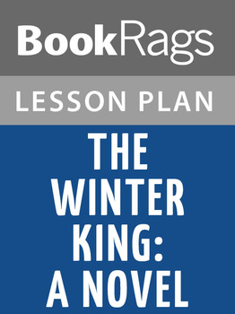 The Winter King: A Novel of Arthur Lesson Plans