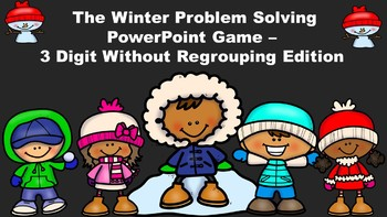 The Winter Problem Solving PowerPoint Game - 3 Digit Without Regrouping Edition