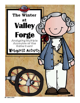 The Winter at Valley Forge: Multiple Accounts of the Same Event Webquest