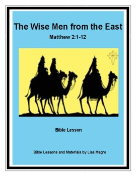 The Wise Men from the East Bible Lesson from Matthew 2.  No Prep!