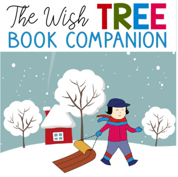 The Wish Tree by Kyo Maclear - Book Companion Activities