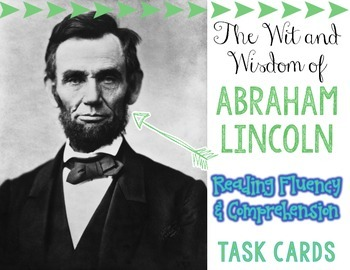 The Wit & Wisdom of Abraham Lincoln Reading Fluency & Comprehension Task Cards