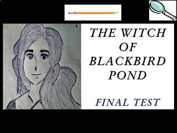 The Witch of Blackbird Pond by Elizabeth George Speare - Final Test