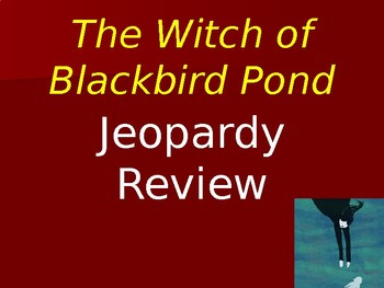 The Witch of Blackbird Pond by Elizabeth George Speare - Jeopardy Test Review
