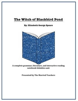 The Witch of Blackbird Pond Literature, Grammar, & Interactive Foldables Unit