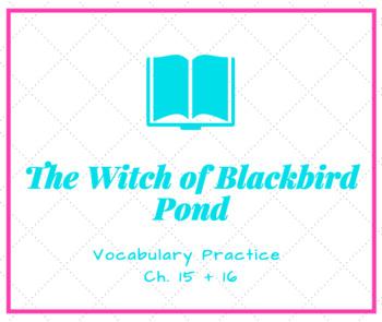 The Witch of Blackbird Pond Vocabulary Activity Ch. 15 + 16