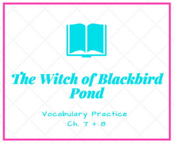 The Witch of Blackbird Pond Vocabulary Activity Ch. 7 + 8