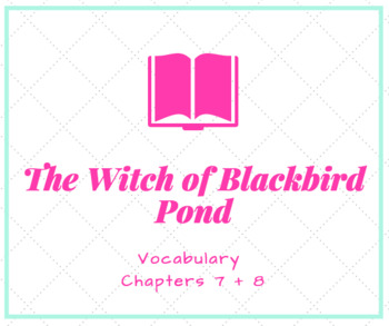 The Witch of Blackbird Pond Vocabulary PowerPoint Ch. 7 + 8