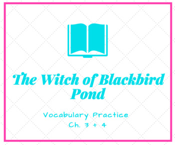 The Witch of Blackbird Pond Vocabulary Practice Ch. 3 + 4