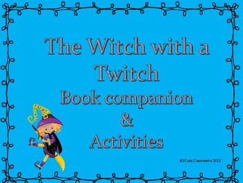 The Witch with a Twitch Book Companion and Activities