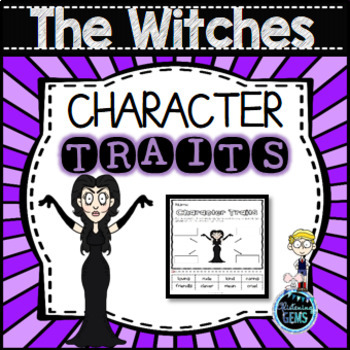 The Witches by Roald Dahl - Character Trait Activities