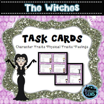 The Witches Character Trait Task Cards - Roald Dahl