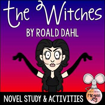 The Witches by Roald Dahl Novel Study