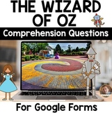 The Wizard of Oz COMPREHENSION QUESTIONS for Google Classroom and Google Forms