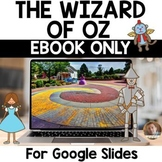 The Wizard of Oz DIGITAL BOOK for Google Classroom and Goo