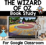 The Wizard of Oz Literature Study for Google Classroom, Forms, and Slides