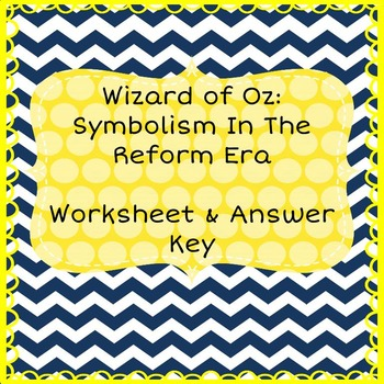 The Wizard of Oz: Symbolism in The Reform Era Worksheet & Answer Key