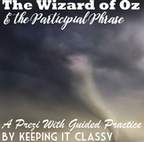 The Wizard of Oz and the Participial Phrase--A Prezi with