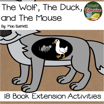 The Wolf, The Duck, and The Mouse by Mac Barnett 18 Extension Activities