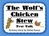The Wolf's Chicken Stew Text Talk Supplemental Materials