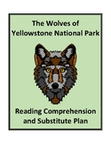 The Wolves of Yellowstone - Reading Comprehension and Substitute Plan