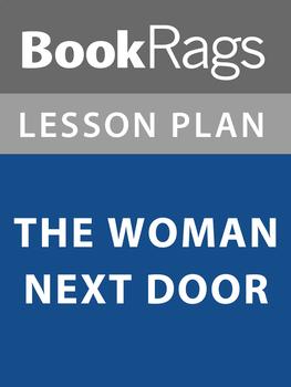 The Woman Next Door Lesson Plans