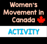 The Women's Movement in Canada (Print & Go Worksheet)