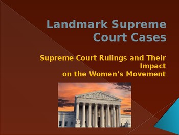 The Women's Movement - Supreme Court Rulings on Women's Rights