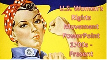 The Women's Movement PowerPoint 1700s-Present