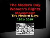 The Women's Movement - The Modern Day Movement 1961-2018