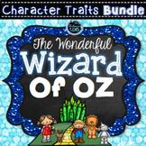 The Wonderful Wizard of Oz -  Character Traits Bundle