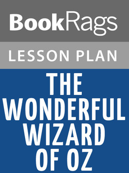 The Wonderful Wizard of Oz Lesson Plans