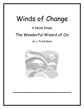 The Wonderful Wizard of Oz Novel Study: The Winds of Change Curriculum Map Unit