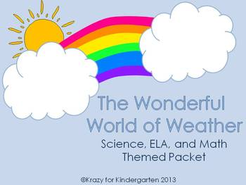 The Wonderful World Of Weather (Science, ELA and Math Them