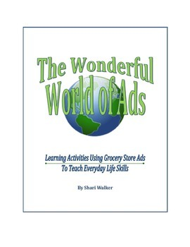 The Wonderful World of Ads: Complete book of Activities Using Grocery Store Ads