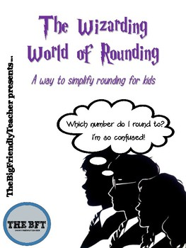 The Wizarding World of Rounding:  A way to simplify rounding for kids