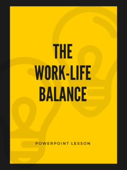 The Work-Life Balance - Powerpoint Presentation