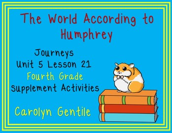 The World According to Humphrey Journeys Unit 5 Lesson 21 Fourth Grade Sup. Act.
