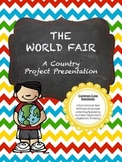 The World Fair:  A Country Project Presentation