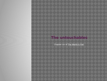 """""""The World Is Flat"""": The Untouchables"""