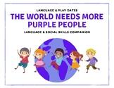 The World Needs More Purple People Language & Social Skill