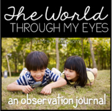 The World Through My Eyes: An Observation Journal