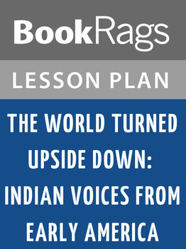 The World Turned Upside Down: Indian Voices from Early America Lesson Plans