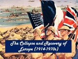 The World Wars 1914-1970; The Collapse and Recovery of Europe; WWI; WW2