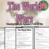 """The World Wars, Episode 1: """"Trial by Fire"""" History Channel Viewing Guide"""