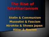 World Wars Era - Post WW I Era - The Rise of Totalitarian States