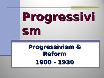 Progressivism & Reform