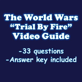 The World Wars Trial By Fire Video Guide