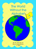 """The World Without the Alphabet """"A"""""""